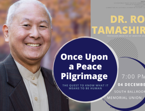 Guest lecture: Once Upon a Peace Pilgrimage: The Quest to Know What it Means to be Human by Dr. Roy Tamashiro
